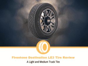 Firestone Destination LE3 Tire Review