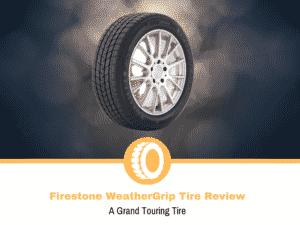 Firestone WeatherGrip Tire Review