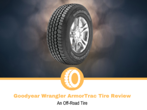 Goodyear Wrangler ArmorTrac Tire Review
