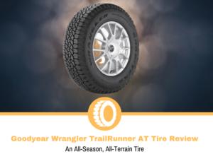 Goodyear Wrangler TrailRunner AT Tire Review (1)