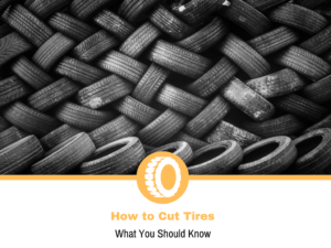 How to Cut Tires