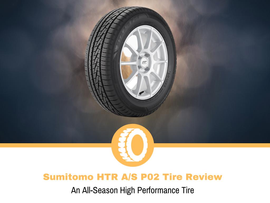 Sumitomo HTR A/S P02 Tire Review
