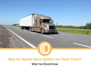 Why Do Semis Have Spikes On Their Tires